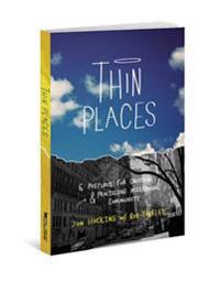 Thin Places: 6 Postures for Creating & Practicing Missional Community