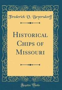 Historical Chips of Missouri (Classic Reprint)