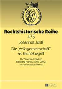 Die «volksgemeinschaft» ALS Rechtsbegriff: Die Staatsrechtslehre Reinhard Hoehns (1904-2000) Im Nationalsozialismus