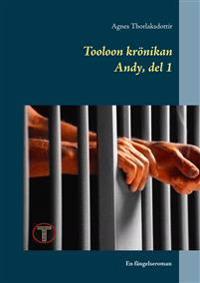 Tooloon krönikan: Boken om Andy - del 1