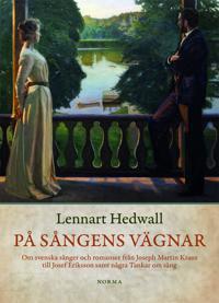 På sångens vägnar - Lennart Hedwall pdf epub