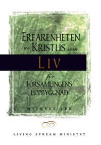 Erfarenheten av Kristus som liv för församlingens uppbyggnad - Witness Lee   Laserbodysculptingpittsburgh.com