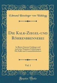Die Kalk-Ziegel-und Röhrenbrennerei, Vol. 1