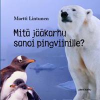 Mitä jääkarhu sanoi pingviinille? (selkokirja)
