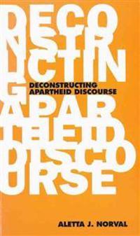 Deconstructing Apartheid Discourse