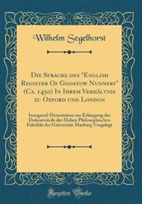 """Die Sprache des """"English Register Of Godstow Nunnery"""" (Ca. 1450) In Ihrem Verhältnis zu Oxford und London"""