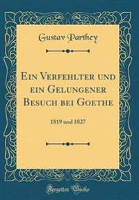 Ein Verfehlter und ein Gelungener Besuch bei Goethe