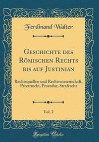 Geschichte des Römischen Rechts bis auf Justinian, Vol. 2