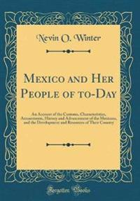 Mexico and Her People of to-Day