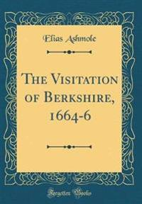 The Visitation of Berkshire, 1664-6 (Classic Reprint)