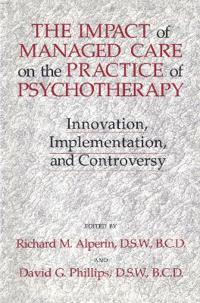 The Impact of Managed Care on the Practice of Psychotherapy
