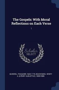 The Gospels: With Moral Reflections on Each Verse: 1