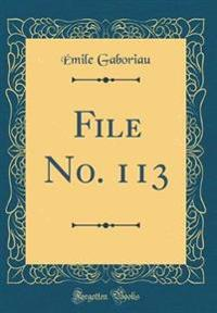File No. 113 (Classic Reprint)