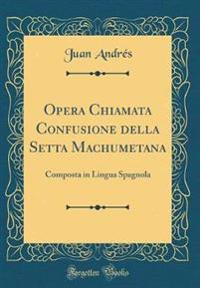 Opera Chiamata Confusione della Setta Machumetana