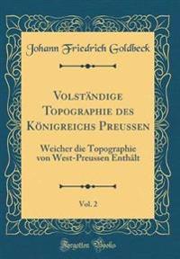 Volständige Topographie des Königreichs Preussen, Vol. 2