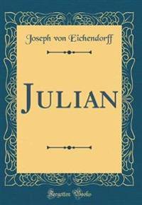 Julian (Classic Reprint)