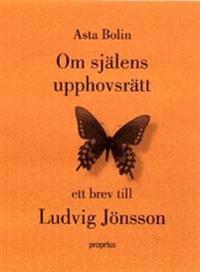 Om själens upphovsrätt : ett brev till Ludvig Jönsson