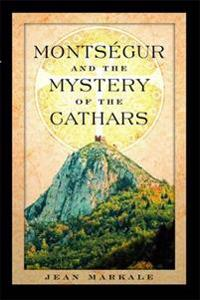 Montsegur and the Mystery of the Cathars