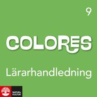 Colores 9 Lärarhandledning Webb, andra upplagan - Chris Alfredsson, Anneli Lutteman (fd Johansson) pdf epub