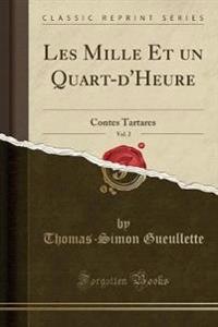 Les Mille Et un Quart-d'Heure, Vol. 2