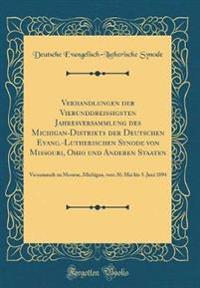 Verhandlungen der Vierunddreißigsten Jahresversammlung des Michigan-Distrikts der Deutschen Evang.-Lutherischen Synode von Missouri, Ohio und Anderen Staaten