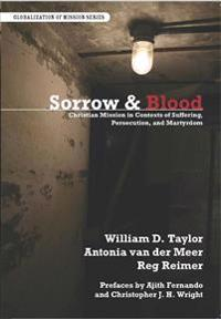 Sorrow & Blood: Christian Mission in Contexts of Suffering, Persecution, and Martyrdom