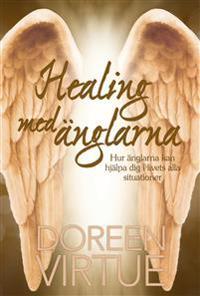 Healing med änglarna : hur änglarna kan hjälpa dig i livets alla situationer