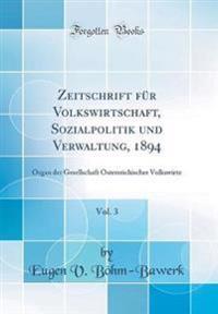 Zeitschrift für Volkswirtschaft, Sozialpolitik und Verwaltung, 1894, Vol. 3
