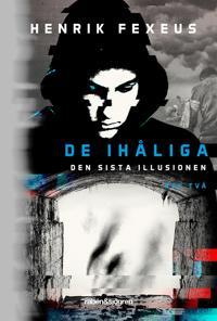 De ihåliga : Den sista illusionen bok två