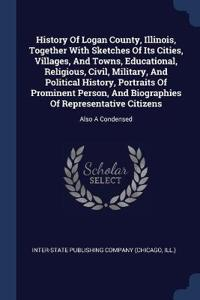 HISTORY OF LOGAN COUNTY, ILLINOIS, TOGET