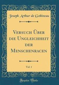 Versuch Über die Ungleichheit der Menschenracen, Vol. 1 (Classic Reprint)