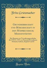 Grundherrschaft und Bürgerschaft in den Südpreussisch; Mediatstädten
