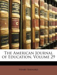 The American Journal of Education, Volume 29