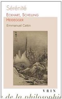 Serenite: Eckhart, Schelling, Heidegger