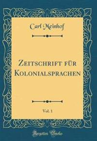 Zeitschrift für Kolonialsprachen, Vol. 1 (Classic Reprint)