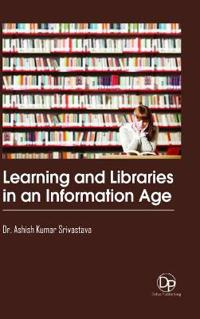 LEARNING AND LIBRARIES IN AN INFORMATION