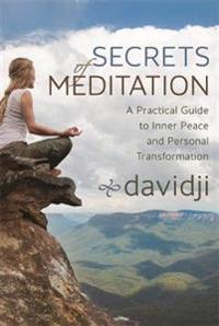 Secrets of meditation - a practical guide to inner peace and personal trans