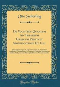 De Vocis Skene Quantum Ad Theatrum Graecum Pertinet Significatione Et Usu