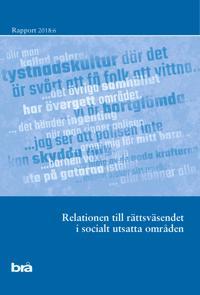 Relationen till rättsväsendet i socialt utsatta områden. Brå rapport 2018:6