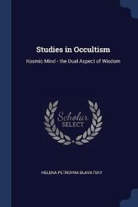 STUDIES IN OCCULTISM: KOSMIC MIND - THE