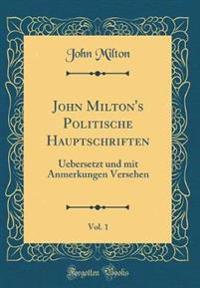 John Milton's Politische Hauptschriften, Vol. 1