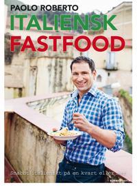 Italiensk fastfood : snabb italienskt på en kvart eller mer