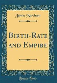 Birth-Rate and Empire (Classic Reprint)