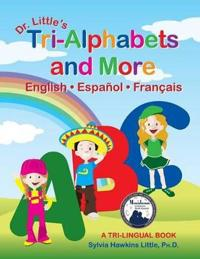 Dr. Little's Tri-Alphabets and More English * Espanol * Francais