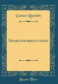 Shakespearestudien (Classic Reprint)