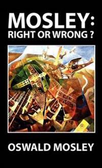 Mosley: Right or Wrong?