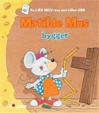 Matilde Mus bygger