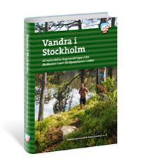 Vandra i Stockholm - 62 natursköna dagsvandringar