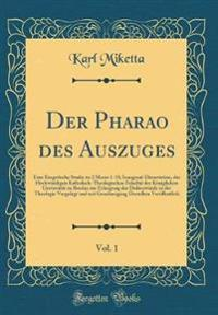 Der Pharao des Auszuges, Vol. 1