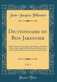 Dictionnaire du Bon Jardinier, Vol. 1